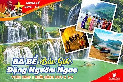 Tour Hồ Ba Bể - Thác Bản Giốc - Động Ngườm Ngao 30/4